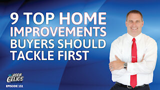 9 TOP HOME IMPROVEMENTS HOME BUYERS SHOULD TACKLE FIRST | Episode 151 AskJasonGelios Show
