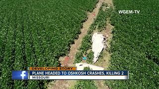 Two dead after plane heading to Oshkosh crashes in Missouri - Video