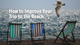 How to Improve Your Trip to the Beach - Video