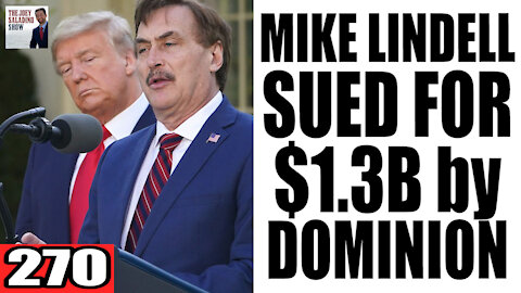 270. Mike Lindell SUED for $1.3B by Dominion