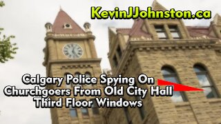 Calgary Police Spying On Churchgoers From Old City Hall Third Floor Windows