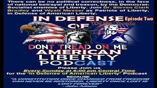 IN DEFENSE OF AMERICAN FREEDOM EPISODE TWO