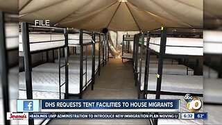 New Trump immigration proposal comes amid DHS request for tent facilities