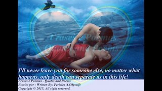 I'll never leave you for someone, only death can separate us! [Quotes and Poems]