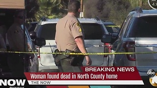 Woman found dead in North County home - Video