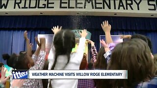 Weather Machine visits Willow Ridge Elementary