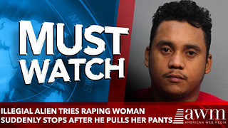 Illegial Alien tries raping woman suddenly stops after he pulls her pants down - Video