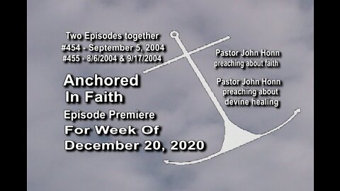 Week of December 20, 2020 - Anchored in Faith Episode Premiere