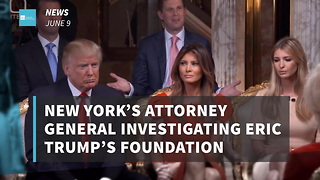 New York's Attorney General Investigating Eric Trump's Foundation - Video