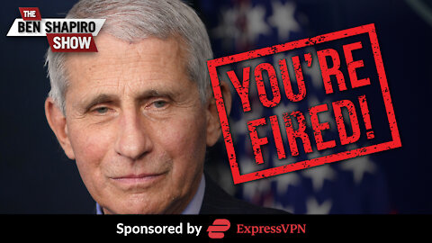 Fauci Should Be Fired | Ep. 1200