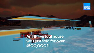 An NFT virtual house just sold for $500,000!