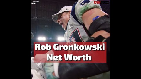 Rob Gronkowski Net Worth: How Gronk Made a Fortune