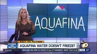 Aquafina doesn't freeze?