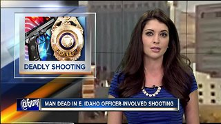 Man dead after E. Idaho officer-involved shooting