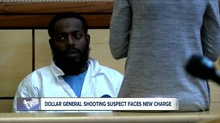 Dollar General shooting suspect faces new charges