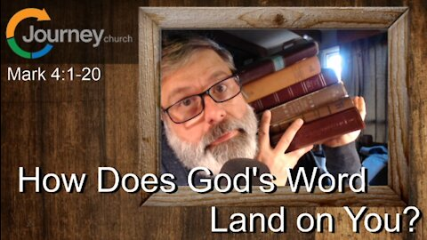 How Does God's Word Land On You? Mark 4:1-20