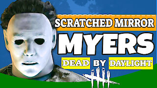 Dead By Daylight Scratched Mirror Myers | DBD Shape Gameplay | Dead By Daylight Killer Gameplay