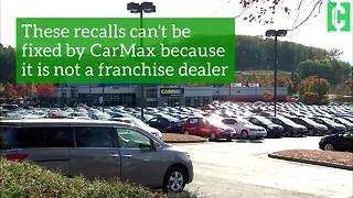 CarMax vehicles could have some major problems