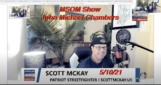 5.10.21Patriot Streetfighter Scott McKay on MSOM with John Michael Chambers