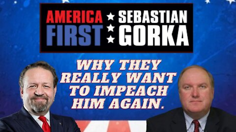 Why they really want to impeach him again. John Solomon with Sebastian Gorka on AMERICA First