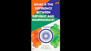 How Is Republic Day Different From Independence Day? *