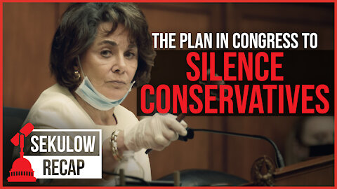 The Plan in Congress to Silence Conservatives