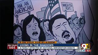 Living in the Shadows: How national immigration debate affects a Greater Cincinnati family - Video