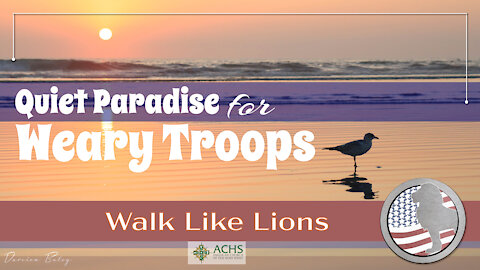 """Quiet Paradise for Weary Troops"" Walk Like Lions Christian Daily Devotion with Chappy Jan 13, 2021"