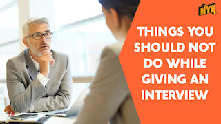 Top 4 Things You Should Not Do While Giving An Interview