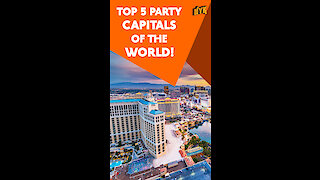 Top 5 Party Capitals Of The World