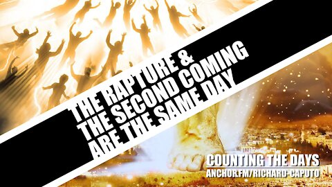 The Rapture & the Second Coming Are the Same Day