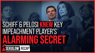 Schiff & Pelosi KNEW Key Impeachment Player's ALARMING SECRET
