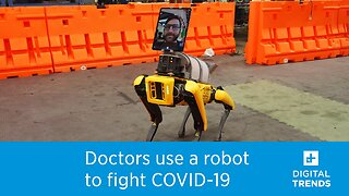 A Boston Dynamics robot is helping doctors in the fight against COVID-19