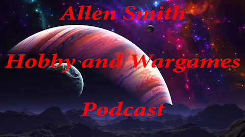 Allen Smith Hobby and Wargames Podcast