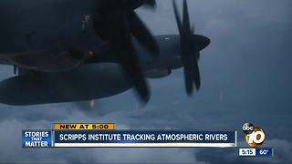 Scripps Institute tracking 'atmospheric rivers' with Air Force - Video