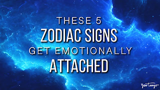 These 5 Zodiac Signs Form Attachments Very Fast
