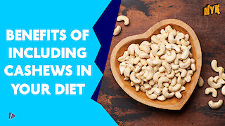Top 4 Reasons To Include Cashews In Your Diet