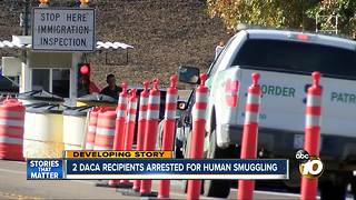 Two DACA recipients arrested for human smuggling - Video