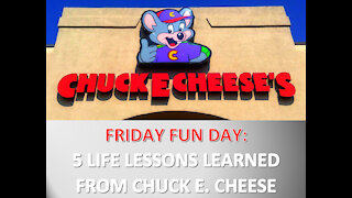 FRIDAY FUN-DAY: 5 LIFE LESSONS learned from Chuck E. Cheese