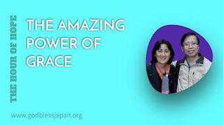 THE AMAZING POWER OF GRACE