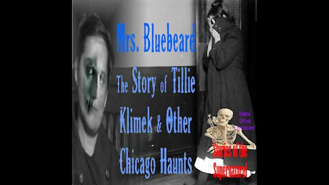 Mrs Bluebeard | The Story of Tillie Klimek and Other Chicago Haunts | Stories of the Supernatural
