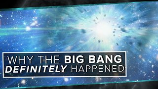 Why the Big Bang Definitely Happened