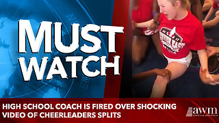 High school coach is FIRED over shocking video of CHeerleaders splits - Video