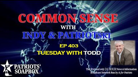 Ep. 403 Tuesday With Todd - The Common Sense Show