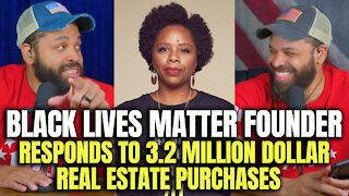 BLM Founder Responds To 3.2 Million Dollar Real Estate Purchases