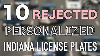 10 personalized Indiana license plates rejected by the BMV - Video