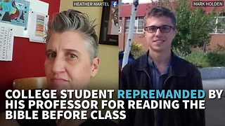 College Student Repremanded By His Professor For Reading The Bible Before Class - Video