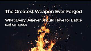 The Greatest Weapon Ever Forged for Battle (Video #5)