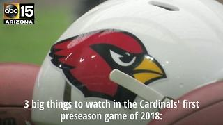 Cardinals' preseason opener: 3 things to watch - ABC15 Sports - Video