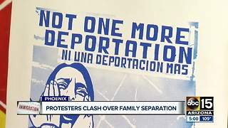 Protesters clash over family separation issue in Phoenix